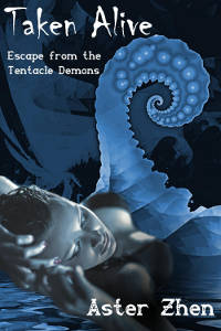 """Cover for """"Taken Alive: Escape from the Tentacle Demons 2"""", shows girl in bra lying eyes closed against stylistic background of giant tentacle"""