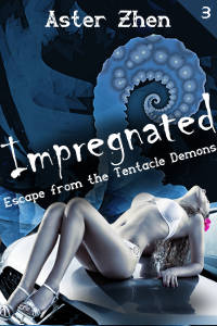 Cover for Aster Zhen's Impregnated: Escape from the Tentacle Demons