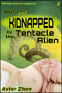 Holly gets Kidnapped by the Tentacle Alien cover (tentacle monster sex, lesbian sex, pregnant sex, tentacle breeding) by Aster Zhen. Naked pregnant woman against sci-fi tentacle background