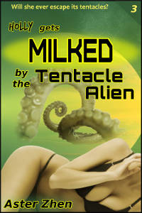 Cover for Holly gets Milked by the Tentacle Alien (erotic tentacle impregnation breeding) by Aster Zhen