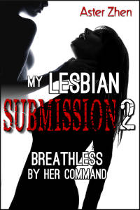 Breathless by Her Command, cover for erotic short story by Aster Zhen (My Lesbian Submission 2) features two women silhouettes implied choking asphyxiation breath play
