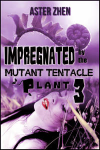 Impregnated by the Mutant Tentacle Plant 3 by Aster Zhen cover features orgasmic young woman brunette lying in grass nature with vine plant fern