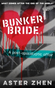 Bunker Bride: a post-apocalyptic affair, erotica by Aster Zhen